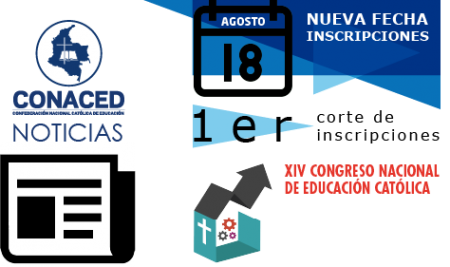 18 de agosto, nueva fecha límite de inscripción, primer corte; XIV Congreso Nacional de Educación Católica.