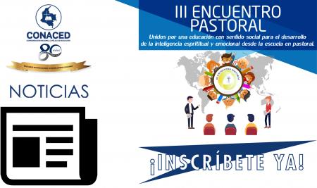 III Encuentro Pastoral CONACED; programación e inscripciones.