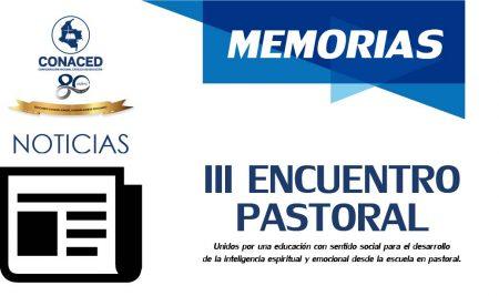 Memorias, III Encuentro Pastoral CONACED.