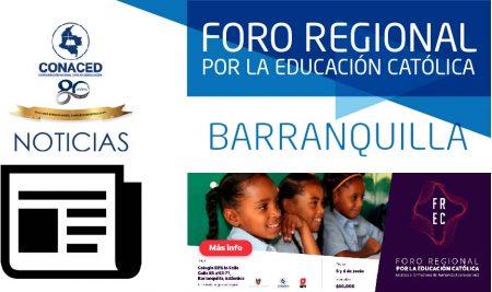 FORO REGIONAL POR LA EDUCACIÓN CATÓLICA, BARRANQUILLA, JUNIO 5 Y 6.