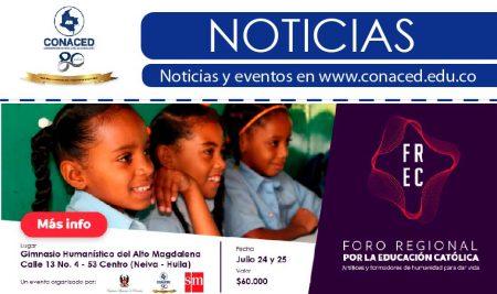 FORO REGIONAL POR LA EDUCACIÓN CATÓLICA, NEIVA, JULIO 24 Y 25.