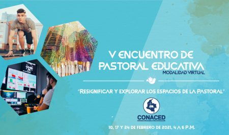 V Encuentro de Pastoral Educativa, CONACED 2021