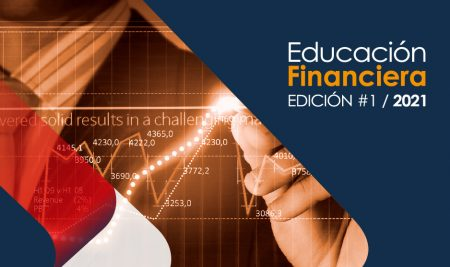Educación Financiera, edición #1 / 2021